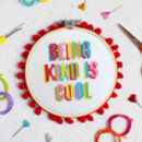 'Being Kind Is Cool' Cross Stitch Craft Kit