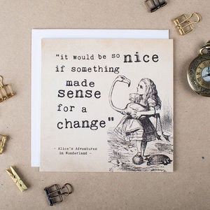 Alice In Wonderland 'It Would Be So Nice' Card - funny cards