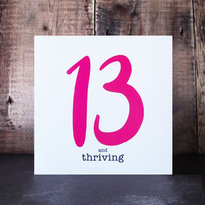 13 And Thriving Birthday Card