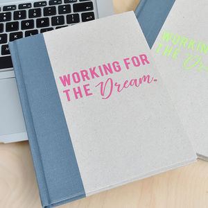 'Working For The Dream' Notebook