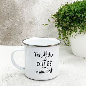 Personalised 'Coffee Comes First' Enamel Mug