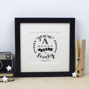 'A Whole Lot Of Lovely' Framed Typography Print - posters & prints