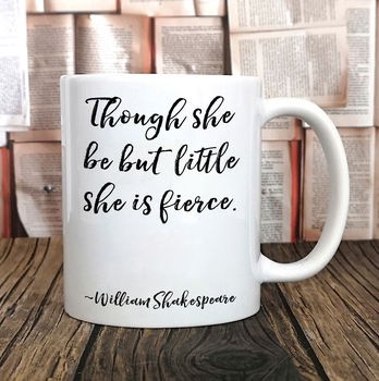 'Though She Be But Little' Shakespeare Mug Galentine