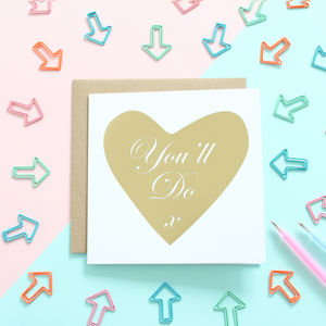 You'll Do, Gold Foil Card - shop by category