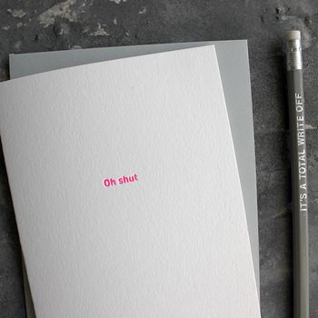 'Oh Shut' Hand Pressed Neon Pink Foil Card
