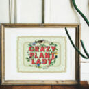 Crazy Plant Lady Typography Print
