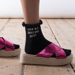 'Even My Socks Are Sassy' Socks