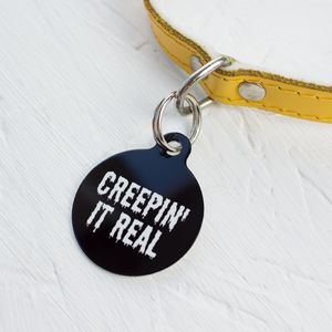 Personalised Creeping It Real Pet Tag Bauble Shaped