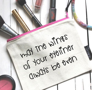 'May The Wings Of Your Eyeliner Always Be Even' Pouch