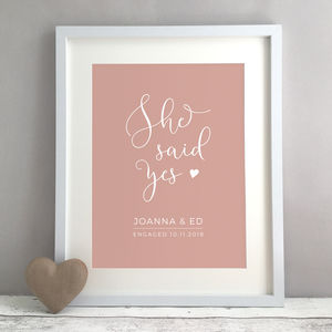 She Said Yes Personalised Engagement Gift Print