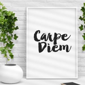 'Carpe Diem' Black White Inspirational Typography Print