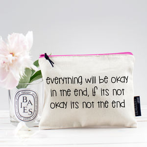 'Everything Will Be Ok In The End' Pouch - make-up bags