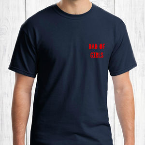 Dad Of Girls Fathers Day T Shirt - clothing