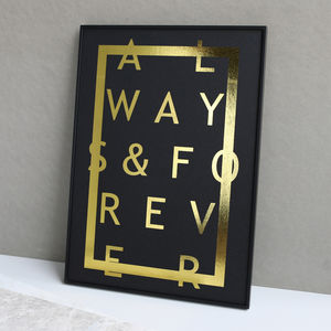 Metallic Always And Forever Print - engagement gifts