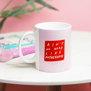 'Aint No Hood Like Motherhood' Mug