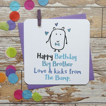 Happy Birthday Big Brother From The Bump Card
