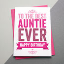 Best Auntie / Aunt / Aunty Ever Birthday Card