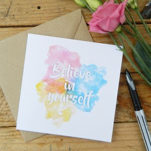 Believe In Yourself Watercolour Card