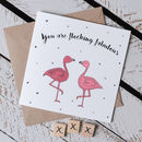 'You Are Flocking Fabulous' Flamingo Pun Card