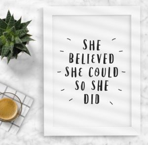 'She Believed She Could So She Did' Typography Print