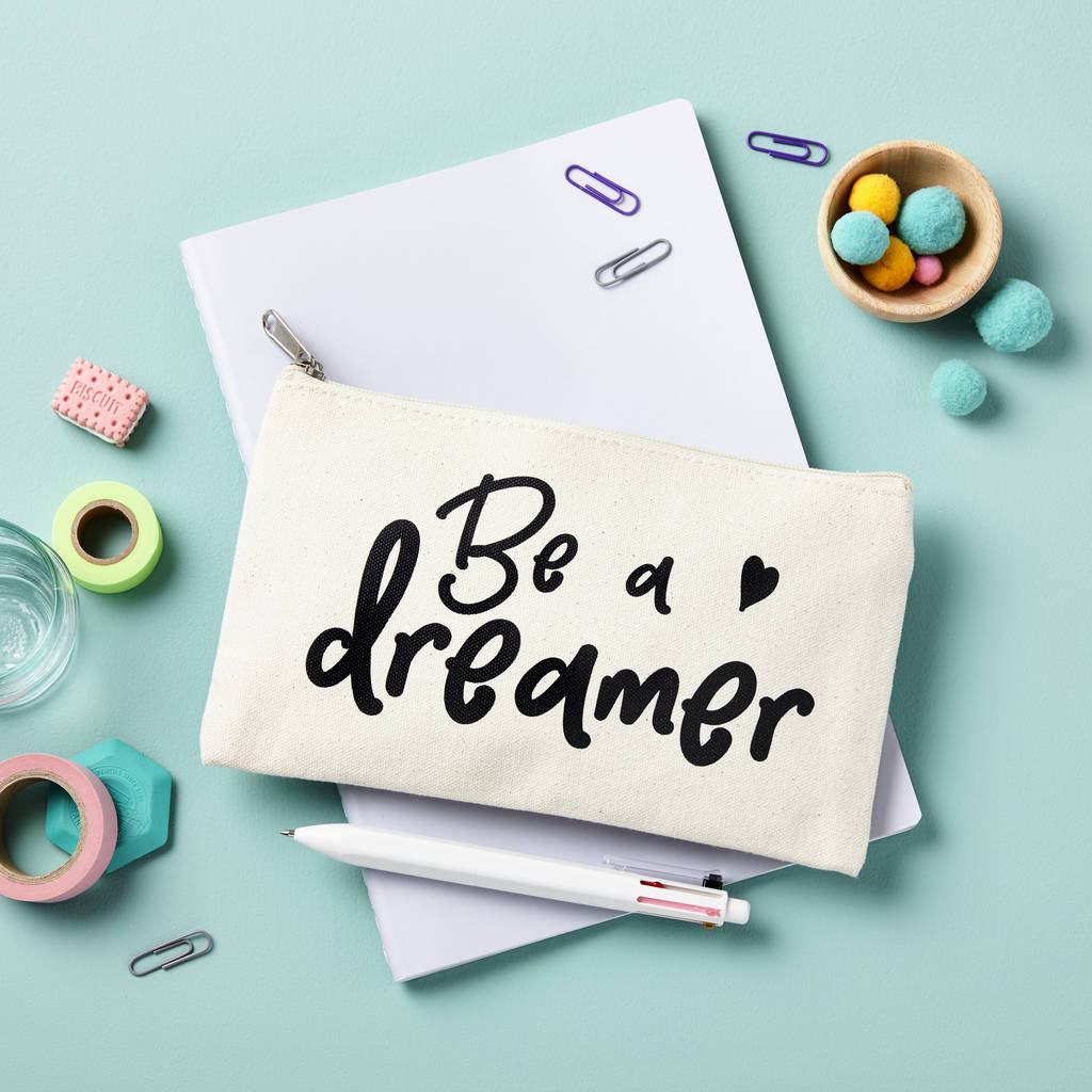 'Be A Dreamer' Pencil Case
