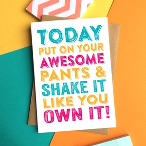 Today Put On Your Awesome Pants Greetings Card - general birthday cards