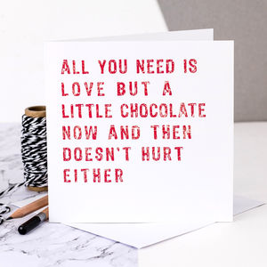 Birthday Card 'All You Need Is… Love And Chocolate'