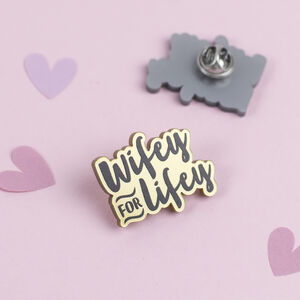 Wifey For Lifey Gold Acrylic Pin Badge
