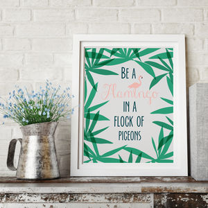 Be A Flamingo Print - posters & prints