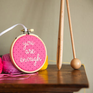 'You Are Enough' Embroidery Hoop Sign