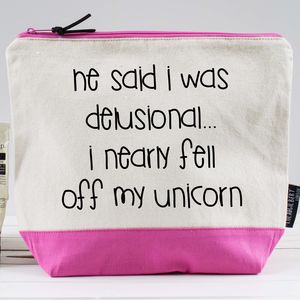 'He Said I Was Delusional… ' Washbag