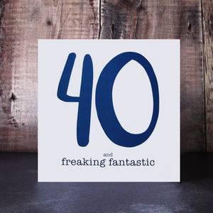 40 And Freaking Fantastic Birthday Card - summer sale