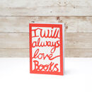 I will always love books red
