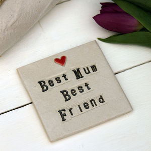 'Best Mum, Best Friend' Handmade Coaster - placemats & coasters