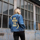 be true to you embroidered denim jacket