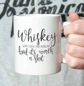 'Whiskey Is Worth A Shot' Hand Lettered Typography Mug