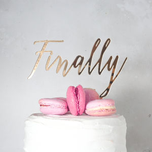 'Finally' Cake Topper - engagement gifts