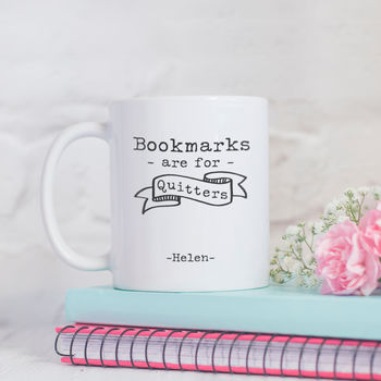 Personalised 'Bookmarks Are For Quitters' Mug