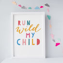 Run Wild My Child Print