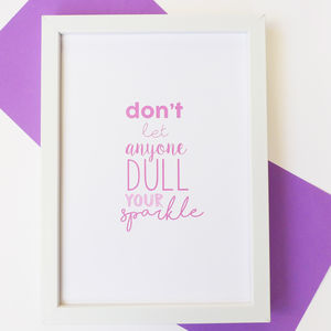 'Don't Let Anyone Dull Your Sparkle' Typography Print - posters & prints