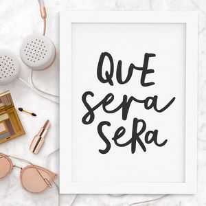 'Que Sera Sera' Typography Print - winter sale