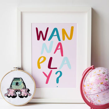 Wanna Play Hand Lettered Children's Typography Print