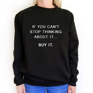 'If You Can't Stop Thinking About It' Slogan Sweatshirt - women's fashion