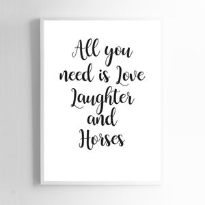 All You Need Is Love, Laughter And Horses