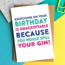 Exercise And Gin Birthday Card