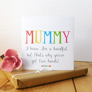 I Know I'm A Handful Mummy Card - winter sale