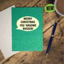 'Merry Christmas You 'Ansome Bugger' Glittered Card