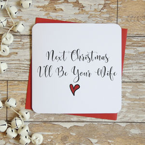 Next Christmas I'll Be Your Wife Card - cards & wrap