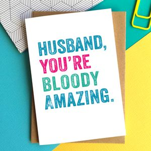 Husband You're Bloody Amazing Card - shop by category