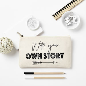 'Write Your Own Story' Pencil Case